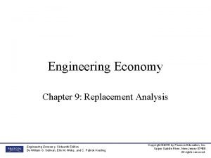 Engineering Economy Chapter 9 Replacement Analysis Engineering Economy