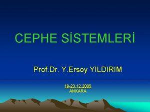 CEPHE SSTEMLER Prof Dr Y Ersoy YILDIRIM 19
