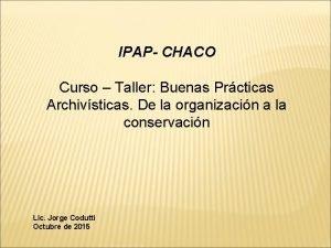 IPAP CHACO Curso Taller Buenas Prcticas Archivsticas De