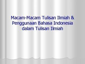 MacamMacam Tulisan Ilmiah Penggunaan Bahasa Indonesia dalam Tulisan
