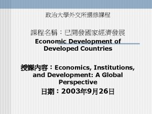 Economic Development of Developed Countries Economics Institutions and