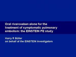 Oral rivaroxaban alone for the treatment of symptomatic