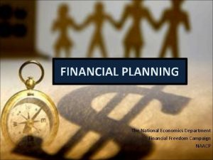 FINANCIAL PLANNING The National Economics Department Financial Freedom