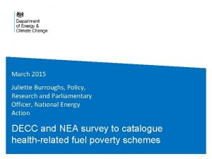 March 2015 Juliette Burroughs Policy Research and Parliamentary