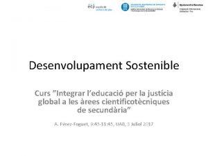 Desenvolupament Sostenible Curs Integrar leducaci per la justcia