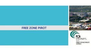 FREE ZONE PIROT FREE ZONE PIROT Established in