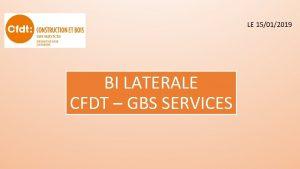 LE 15012019 BI LATERALE CFDT GBS SERVICES RETROSPECTIVE