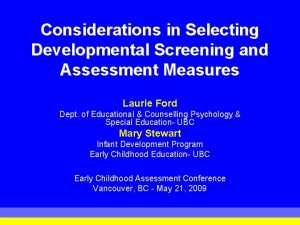 Considerations in Selecting Developmental Screening and Assessment Measures