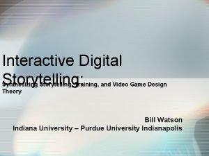 Interactive Digital Storytelling Synthesizing Storytelling Training and Video