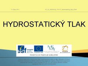 13 jna 2012 VY32INOVACE170117HydrostatickytlakDUM HYDROSTATICK TLAK Autorem materilu