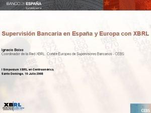 Supervisin Bancaria en Espaa y Europa con XBRL