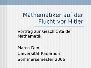 Mathematiker auf der Flucht vor Hitler Vortrag zur