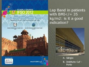 Lap Band in patients with BMI 35 kgm