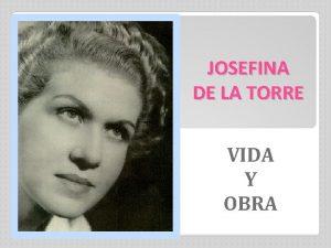 JOSEFINA DE LA TORRE VIDA Y OBRA NDICE