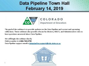 Data Pipeline Town Hall February 14 2019 The