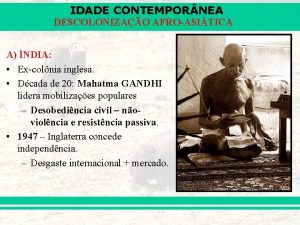 IDADE CONTEMPOR NEA DESCOLONIZAO AFROASITICA A NDIA Excolnia