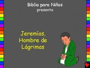Biblia para Nios presenta Jeremas Hombre de Lgrimas