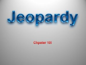 Chpater 10 POWERPOINT JEOPARDY Lateral Area Surface Area