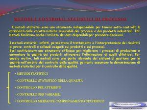 METODI E CONTROLLI STATISTICI DI PROCESSO I metodi