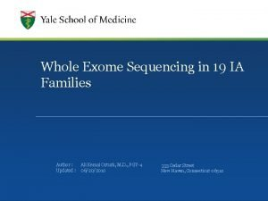 Whole Exome Sequencing in 19 IA Families Author