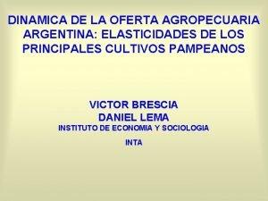 DINAMICA DE LA OFERTA AGROPECUARIA ARGENTINA ELASTICIDADES DE