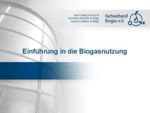 Einfhrung in die Biogasnutzung Aufbau einer Biogasanlage Quelle