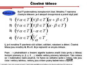 seln tleso Definice 29 Bu T podmnoinou komplexnch