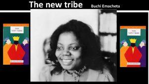 The new tribe Buchi Emacheta The new tribe