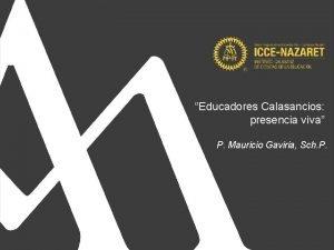 Educadores Calasancios presencia viva P Mauricio Gaviria Sch