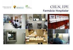 CHLN EPE Farmcia Hospitalar CHLN Farmcia Hospitalar Caracterizao