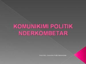 KOMUNIKIMI POLITIK NDERKOMBETAR Dena Grillo Komunikimi Politik Nderkombetar