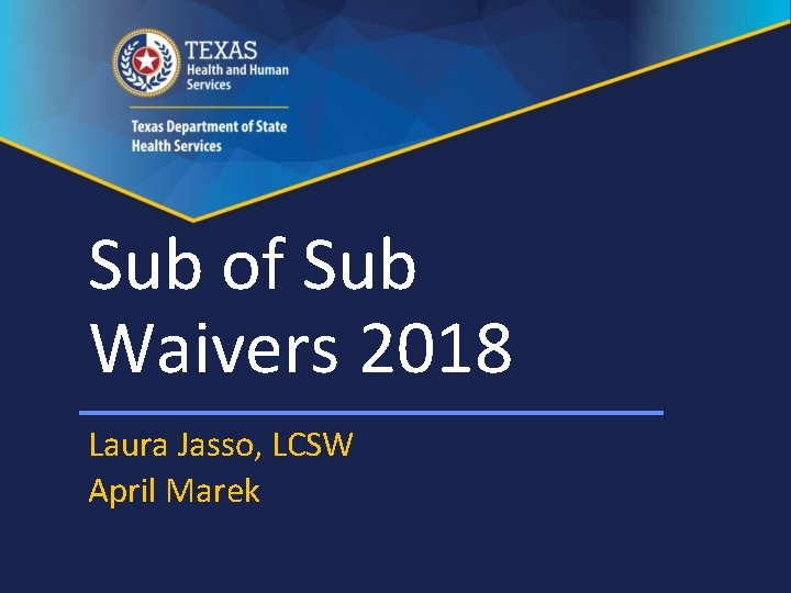 Sub of Sub Waivers 2018 Laura Jasso LCSW