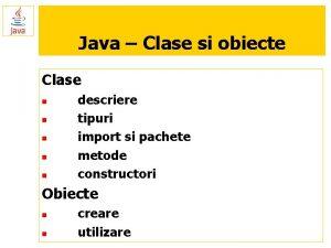 Java Clase si obiecte Clase n n n