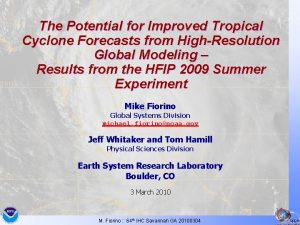 The Potential for Improved Tropical Cyclone Forecasts from