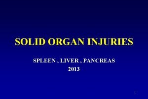 SOLID ORGAN INJURIES SPLEEN LIVER PANCREAS 2013 1