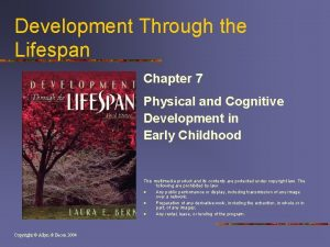 Development Through the Lifespan Chapter 7 Physical and