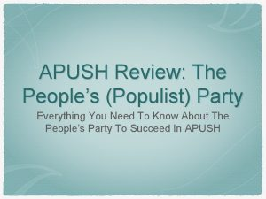 APUSH Review The Peoples Populist Party Everything You