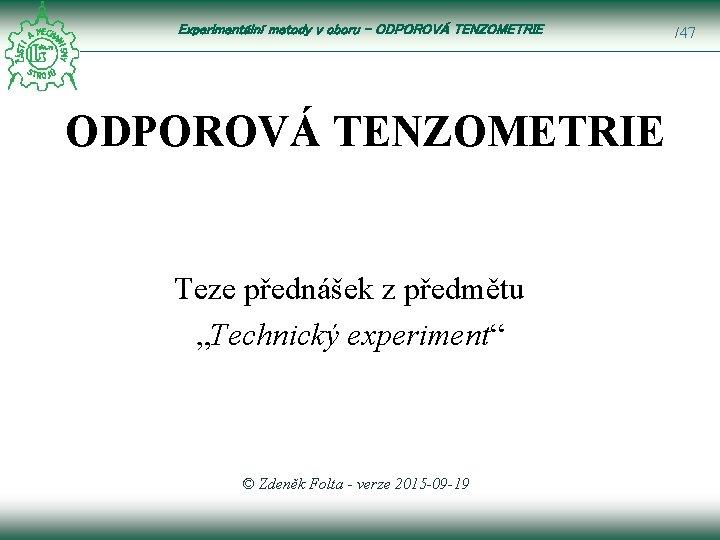 Experimentln metody v oboru ODPOROV TENZOMETRIE Teze pednek