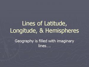 Lines of Latitude Longitude Hemispheres Geography is filled