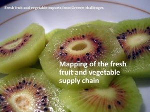 Fresh fruit and vegetable exports from Greece challenges