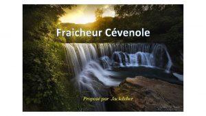 Fraicheur Cvenole Propos par Jackdidier Rivires lacs et