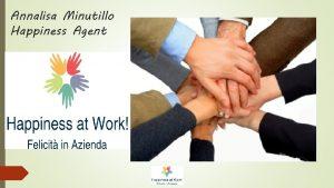 Annalisa Minutillo Happiness Agent Happiness at Work la