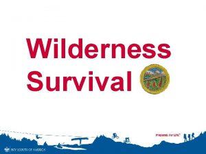 Wilderness Survival 1 Do the following a Explain