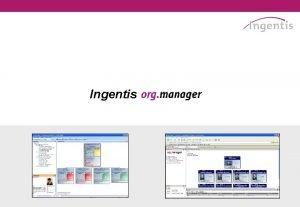 Ingentis Ingentis ile ilgili bilgiler Ilk versiyonu 1999