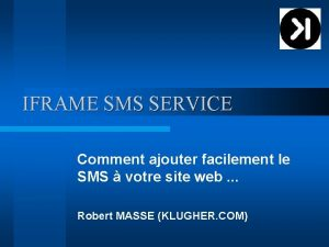 IFRAME SMS SERVICE Comment ajouter facilement le SMS