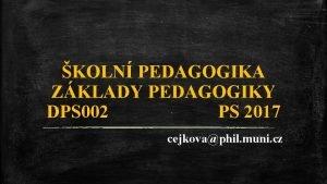 KOLN PEDAGOGIKA ZKLADY PEDAGOGIKY DPS 002 PS 2017