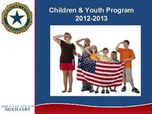Children Youth Program 2012 2013 1 Children Youth