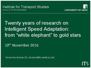 Institute for Transport Studies FACULTY OF ENVIRONMENT Twenty