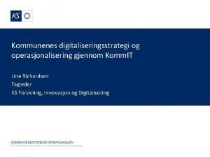 Kommunenes digitaliseringsstrategi og operasjonalisering gjennom Komm IT Line
