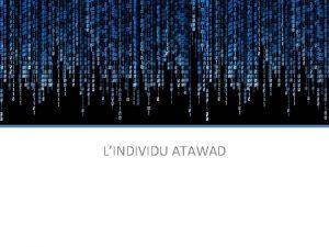 LINDIVIDU ATAWAD ATAWAD Any Time Any Where Any